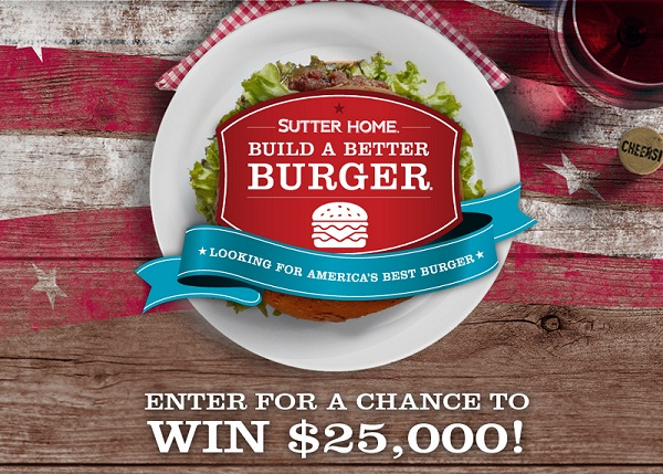 Build a Better Burger to win cash with Sutter Home