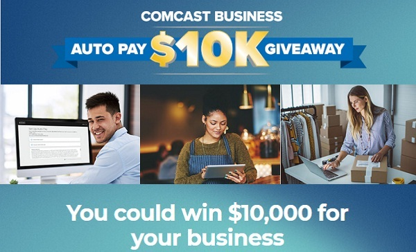 Comcast Business Auto Pay $10K Giveaway: Win Cash
