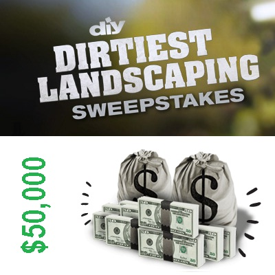A Sweepstakes of Month: DIY Dirtiest Landscaping 2012 Sweepstakes