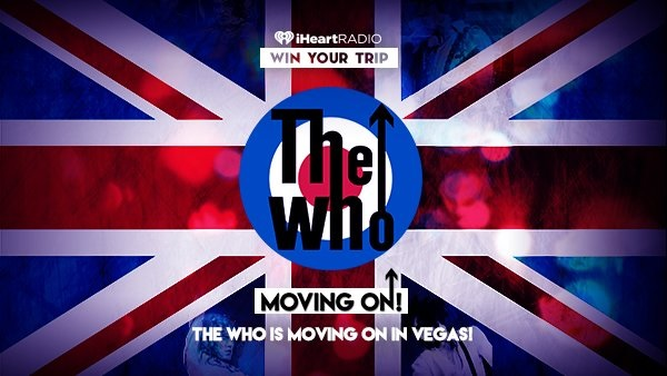 iHeartRadio The Who Is Moving On in Vegas Sweepstakes