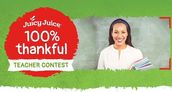 Juicy Juice Thankful Teacher Contest: Win Cash Prizes!
