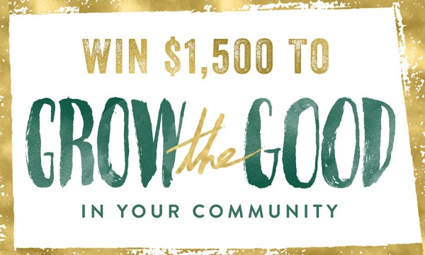 "The ""Grow the Good in Your Community"" Sweepstakes"