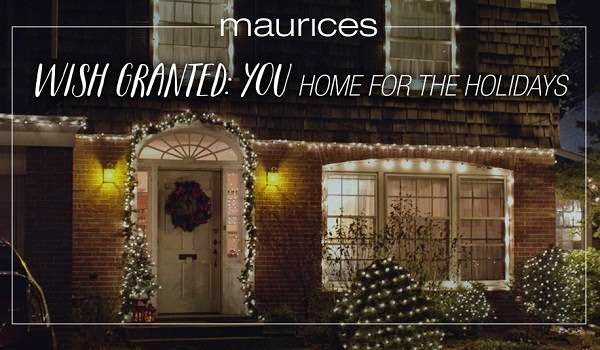 Maurices the Wish Granted: You, Home for the Holidays Sweepstakes