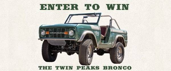 Twin Peaks Bronco Submission Survey Sweepstakes