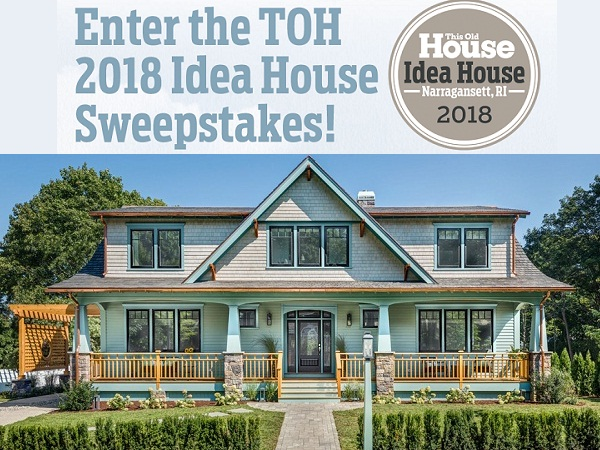 Thisoldhouse.com Idea House Sweepstakes 2018